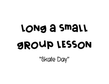 Skate Day - Long A Small Group Lesson