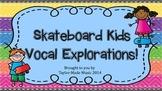 Skateboard Kids Vocal Exploration
