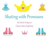 Skating with Pronouns (I, You, He, She, We, They, It)