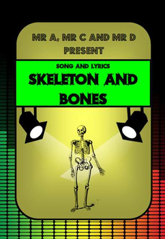 Skeleon and Bones Song by Mr A, Mr C and Mr D Present