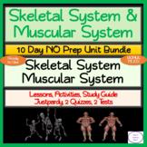 Skeletal & Muscular Systems 10 Day NO PREP Unit Bundle: Le