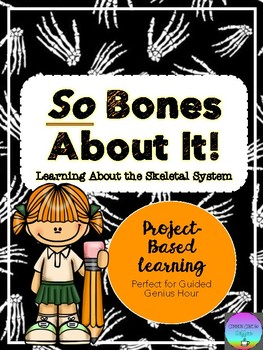 Skeletal System (Guided Genius Hour Project)