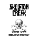 Skeleton Creek Ghost Town Research Project