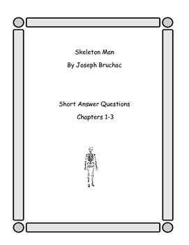 Skeleton Man Chapters 1-3 Short Answer Questions