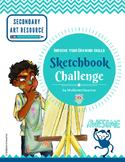 Sketchbook Challenge-Secondary Art Resource