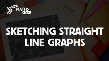Sketching Straight Line Graphs - Complete Lesson