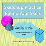 Sketchup Practice - Refining Your Skills | Distance Learning