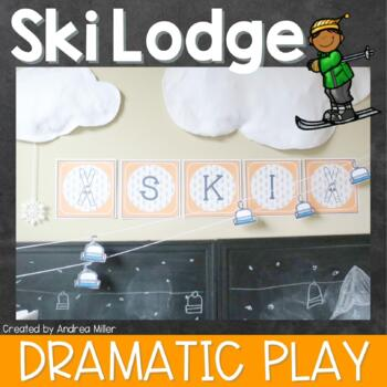 Ski Lodge Dramatic Play and Center Activities