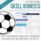 Skill Assessment Rubrics - Soccer