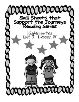 Skill Support for the Journeys Reading Series- Unit 3 Lesson 15