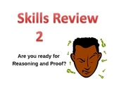 Skills Review 2 - Reasoning and Proofs