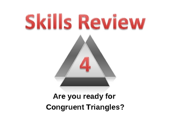 Skills Review 4 - Congruent Triangles