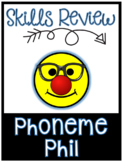 Skills Review: Phoneme Phil