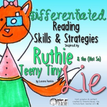 Skills and Strategies Packet inspired by Ruthie and the (Not So) Teeny Tiny Lie