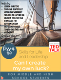 Skills for Life & Leadership: Can I Create My Own Luck? (w