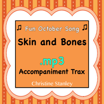 Skin and Bones - Fun October Song Sing-a-long ♫ .mp3 Accompaniment