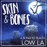 Skin and Bones: A folk song to teach low la