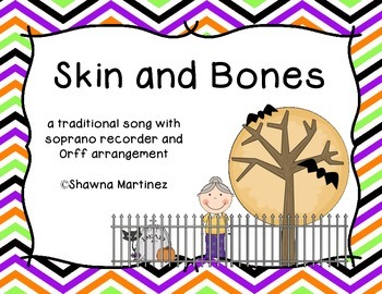 Skin and Bones - an Orff arrangement with a cross-over bordun & soprano recorder