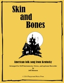 Skin and Bones for Orff Instruments and voices