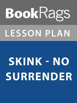 Skink: No Surrender Lesson Plans