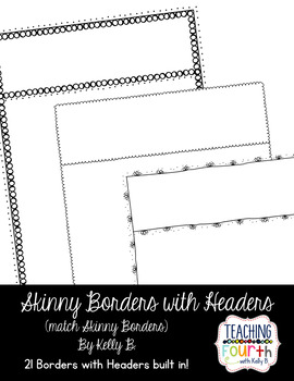 Skinny Borders with Headers by Kelly B