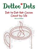Skip Count by 10s, Dot to Dot Hot Chocolate Math Activity