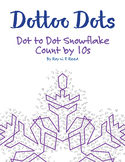 Skip Count by 10s, Dot to Dot Snowflake Winter Math Activity
