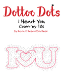 Skip Count by 10s, Dot to Dot Valentine I Heart You, Math Activity