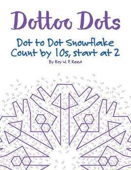 Skip Count by 10s, Start at 2, Dot to Dot Snowflake Winter Math Activity