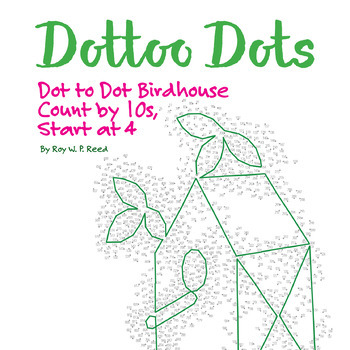Skip Count by 10s, start at 4, Dot to Dot Birdhouse, Math Activity