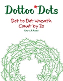 Skip Count by 2s, Dot to Dot Christmas Wreath Math Activity
