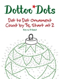 Skip Count by 3s Start at 2, Dot to Dot Christmas Ornament