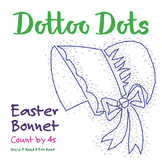 Skip Count by 4s, Easter Bonnet Dot to Dot Math Activity