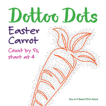 Skip Count by 5s, starting at 4 Dot to Dot Easter Carrot Math Activity