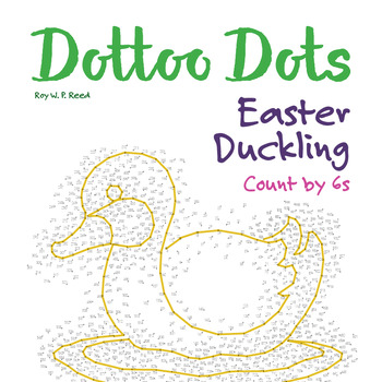 Skip Count by 6s, Dot to Dot Easter Duckling Math Activity