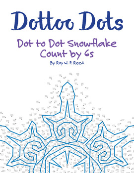 Skip Count by 6s, Dot to Dot Snowflake Winter Math Activity