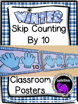 Skip Counting By Ten Classroom Posters - Winter Theme