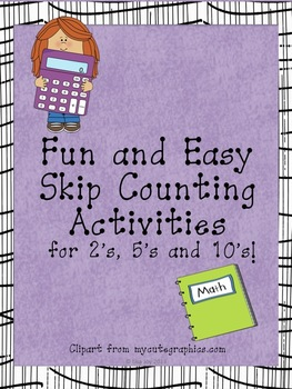 Skip Counting!  Fun and easy activities for 2's, 5's and 10's.