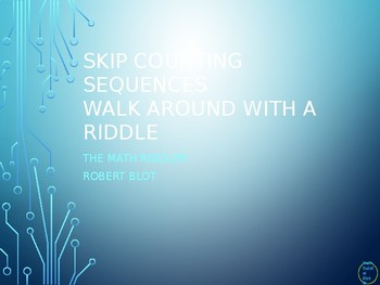 Skip Counting Sequences Walk Around or Gallery Walk with a Riddle