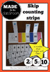 Skip Counting Strips - Practice skip counting in 2s, 5s and 10s