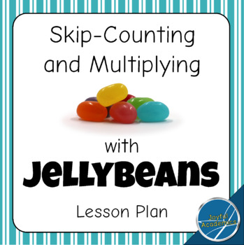 Skip-Counting and Multiplying by Groups of Jellybeans Lesson Plan with Tags