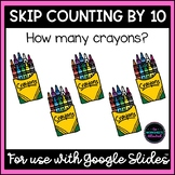 Skip Counting by 10 Distance Learning for Google Classroom™