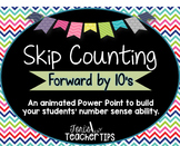Skip Counting by 10's~ Animated Power Point