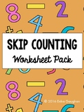 Skip Counting by 2s, 3s, 4s, 5s, and 10s Worksheet Pack