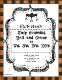 Skip Counting by 2's, 5's 10's and 100''s (Halloween-themed Roll and Cover)