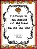 Skip Counting by 2's, 5's 10's and 100''s (Thanksgiving-themed Roll and Cover)