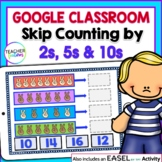 Google Classroom Math Activities SKIP COUNTING BY 2's, 5's AND 10's