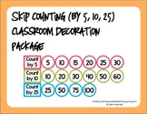 Skip Counting (by 5, 10, 25) Classroom Decoration Poster Package