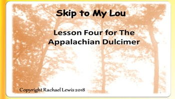 Skip to My Lou:  Beginning Music Lesson Plan For Appalachian Dulcimer