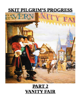 Skit Pilgrim's Progress Part 2 Vanity Fair